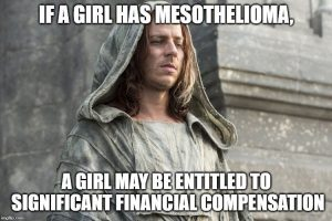 Image a girl has mesothelioma meme game of thrones