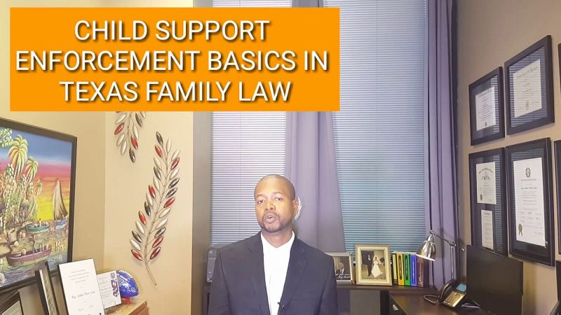 Texas Child Support Enforcement Laws